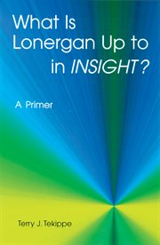 """What Is Lonergan Up To In """"insight""""?"""