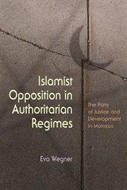 Islamist Opposition in Authoritarian Regimes
