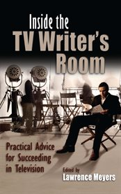 Inside the TV Writer's Room