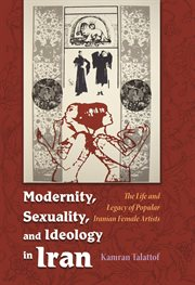 Modernity, Sexuality, and Ideology in Iran