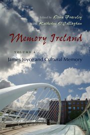 Memory Ireland. Volume 4, James Joyce and cultural memory cover image