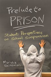 Prelude to Prison: student perspectives on school suspension cover image