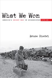 What We Won: America's Secret War in Afghanistan, 1979-89 cover image