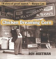Chicken dreaming corn : a novel cover image
