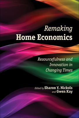 Cover image for Remaking Home Economics