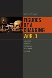Figures of a changing world : metaphor and the emergence of modern culture cover image