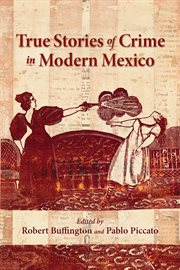 True Stories of Crime in Modern Mexico