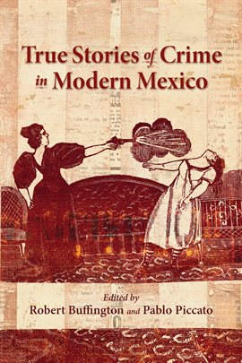 Cover image for True Stories of Crime in Modern Mexico