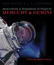 Spaceshots & Snapshots of Projects Mercury & Gemini