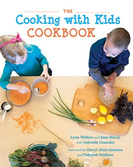 The Cooking with Kids Cookbook by Lynn Walters and Jane Stacey (eBook - hoopla)
