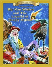 Washington Irving's Rip Van Winkle ; and, The legend of Sleepy Hollow cover image