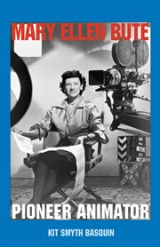 Mary Ellen Bute : pioneer animator cover image