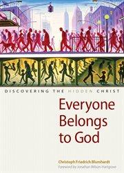 Everyone Belongs to God