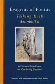 Evagrius of Pontus: Talking Back