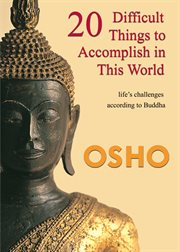 20 Difficult Things to Accomplish in This World: Life's Challenges According to Buddha cover image