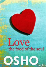 Love - the Food of the Soul