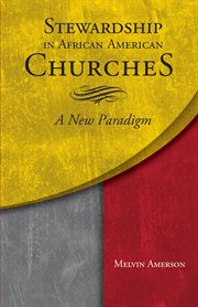 Stewardship in African-American churches : a new paradigm cover image