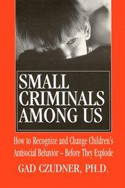 Small Criminals Among Us