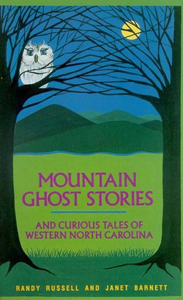 Cover image for Mountain Ghost Stories and Curious Tales of Western North Carolina