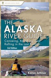 The Alaska River Guide