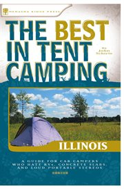The Best in Tent Camping, Illinois