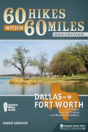 60 Hikes Within 60 Miles, Dallas, Fort Worth