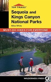 Sequoia and Kings Canyon National Parks : must-do hikes for everyone cover image