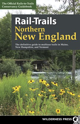 Cover image for Rail-Trails Northern New England