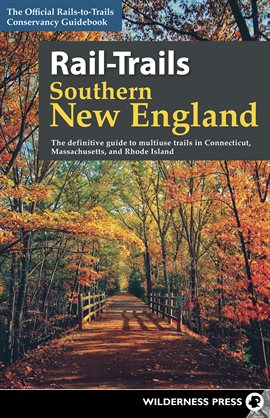 Cover image for Rail-Trails Southern New England