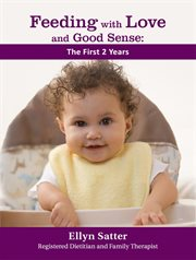 Feeding with love and good sense: the first 2 years cover image