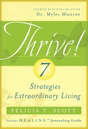 Thrive!. 7 Strategies for Extraordinary Living cover image