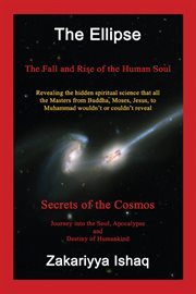 The ellipse : the fall and rise of the human soul, secrets of the cosmos cover image