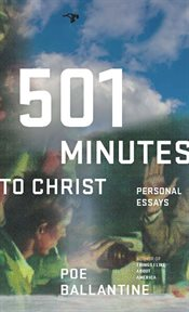 501 Minutes to Christ: Personal Essays cover image