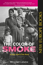 The color of smoke : an epic novel of the Roma cover image