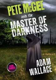 Pete McGee and the master of darkness cover image
