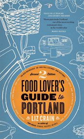 The Food Lover's Guide to Portland