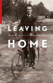 Leaving home: the remarkable life of Peter Jacyk cover image