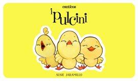 I Pulcini /Los Pollitos