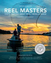Reel masters : [reflections & recipes by] Jeremiah Bacon, John Besh, Walter Bundy, John Currence, Kelly English, Chris Hastings, Donald Link, Kevin Willmann cover image