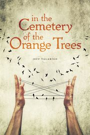 In the cemetery of the orange trees cover image