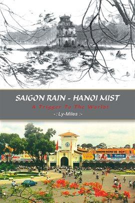 Saigon Rain - Hanoi Mist