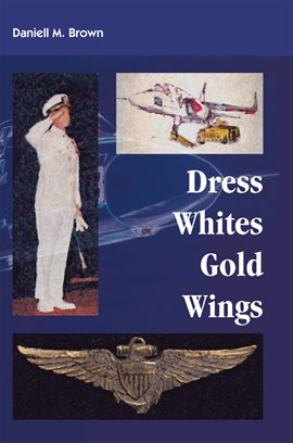 Cover image for Dress Whites, Gold Wings