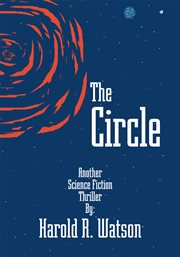 The circle : a science fiction novel cover image
