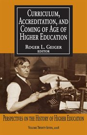Curriculum, Accreditation, and Coming of Age of Higher Education