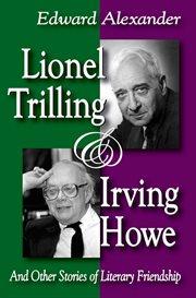 Lionel Trilling & Irving Howe
