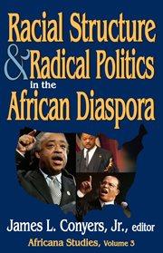 Racial Structure & Radical Politics in the African Diaspora