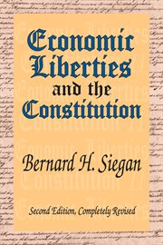 Economic Liberties and the Constitution