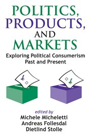 Politics, Products, and Markets