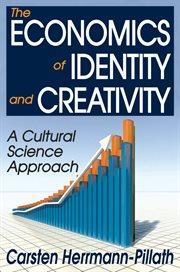 The Economics of Identity and Creativity