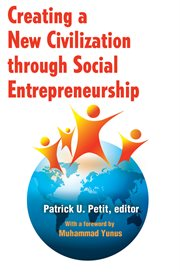Creating A New Civilization Through Social Entrepreneurship